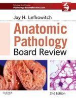 Anatomic Pathology Board Review - Jay H. Lefkowitch