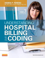 Understanding Hospital Billing and Coding - Debra P. Ferenc