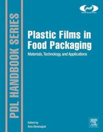 Plastic Films in Food Packaging : Materials, Technology and Applications