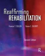 Reaffirming Rehabilitation - Francis T. Cullen