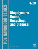 Biopolymers Reuse, Recycling, and Disposal : Materials, Technology and Applications - Dr. Michael Niaounakis