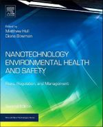 Nanotechnology Environmental Health and Safety : Risks, Regulation and Management