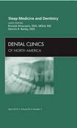 Sleep Medicine and Dentistry, an Issue of Dental Clinics : An Issue of Dental Clinics - Ronald D. Attanasio