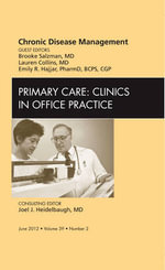 Chronic Disease Management, An Issue of Primary Care Clinics in Office Practice : An Issue of Primary Care Clinics in Office Practice - Brooke Salzman