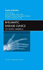 Early Arthritis, An Issue of Rheumatic Disease Clinics : An Issue of Rheumatic Disease Clinics - Karen Torralba