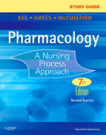 Study Guide for Pharmacology : A Nursing Process Approach - Joyce LeFever Kee