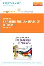 The Language of Medicine - Pageburst E-Book on Vitalsource (Retail Access Card) : A Short Course - Davi-Ellen Chabner