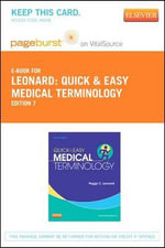 Quick & Easy Medical Terminology - Pageburst E-Book on Vitalsource (Retail Access Card) - Peggy C Leonard