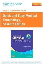 Medical Terminology Online for Quick & Easy Medical Terminology (User Guide and Access Code) - Peggy C Leonard