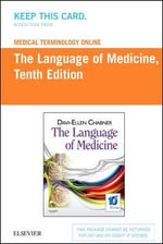 Medical Terminology Online for the Language of Medicine (User Guide and Access Code) - Davi-Ellen Chabner