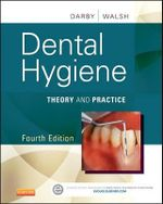 Dental Hygiene : Theory and Practice - Michele Leonardi Darby