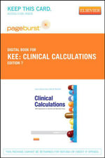 Clinical Calculations - Pageburst E-Book on Vitalsource (Retail Access Card) : With Applications to General and Specialty Areas - Joyce Lefever Kee