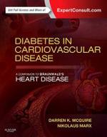 Diabetes in Cardiovascular Disease : A Companion to Braunwald's Heart Disease - Darren K. McGuire
