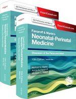 Fanaroff and Martin's Neonatal-Perinatal Medicine, 2-Volume Set : Diseases of the Fetus and Infant - Richard J. Martin