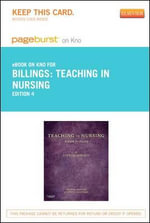 Teaching in Nursing - Pageburst E-Book on Kno (Retail Access Card) : A Guide for Faculty - Diane M Billings
