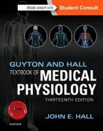 Guyton and Hall Textbook of Medical Physiology : Guyton Physiology - John E. Hall