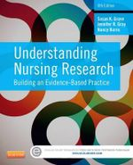 Understanding Nursing Research : Building an Evidence-Based Practice - Susan K. Grove