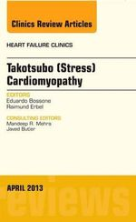 Takotsubo (stress) Cardiomyopathy, an Issue of Heart Failure Clinics : Electricity in the Human Body - Eduardo Bossone