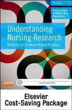 Understanding Nursing Research - Text and Study Guide Package : Building an Evidence-Based Practice - Susan K Grove