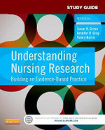Study Guide for Understanding Nursing Research : Building an Evidence-Based Practice - Susan K Grove