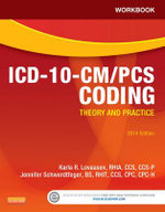 Workbook for ICD-10-CM/PCs Coding : Theory and Practice, 2014 Edition - Karla R Lovaasen