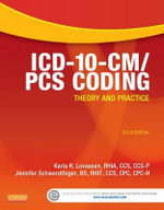 ICD-10-CM/PCs Coding : Theory and Practice, 2014 Edition - Karla R Lovaasen