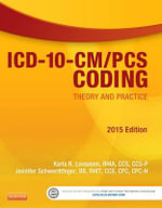 ICD-10-CM/PCS Coding : Theory and Practice 2015 - Karla R. Lovaasen