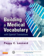 Building a Medical Vocabulary : With Spanish Translations - Peggy C. Leonard