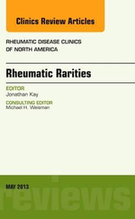 Rhuematic Rarities, an Issue of Rheumatic Disease Clinics - Jonathan Kay
