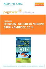 Saunders Nursing Drug Handbook 2014 - Pageburst E-Book on Vitalsource (Retail Access Card) - Barbara B Hodgson