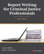 Report Writing for Criminal Justice Professionals - Larry S. Miller