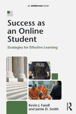 Success as an Online Student : Strategies for Effective Learning - Kevin J. Fandl
