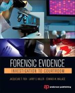 Forensic Evidence : Investigation to Courtroom - Jacqueline T. Fish