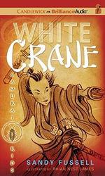 White Crane : Samurai Kids (Audio) - Sandy Fussell