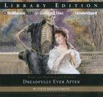 Dreadfully Ever After : Dreadfully Ever After: Library Edition - Steve Hockensmith