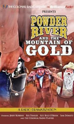 Powder River and the Mountain of Gold : A Radio Dramatization - Jerry Robbins