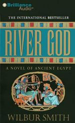 River God : A Novel of Ancient Egypt - Wilbur Smith