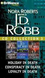 J.D. Robb CD Collection 3 : Holiday in Death, Conspiracy in Death, Loyalty in Death - Nora Roberts
