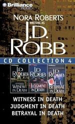 J.D. Robb CD Collection 4 : Witness in Death, Judgment in Death, Betrayal in Death - J D Robb