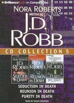 J. D. Robb CD Collection 5 : Seduction in Death, Reunion in Death, Purity in Death - J D Robb