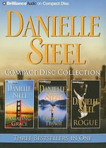 Danielle Steel Compact Disc Collection : Amazing Grace/Honor Thyself/Rogue - Danielle Steel