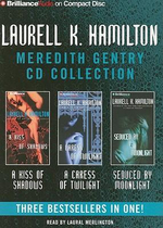 Laurell K. Hamilton Meredith Gentry CD Collection : A Kiss of Shadows, a Caress of Twilight, Seduced by Moonlight - Laurell K Hamilton