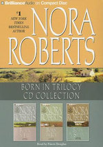 Nora Roberts Born in Trilogy CD Collection : Born in Fire, Born in Ice, Born in Shame - Nora Roberts