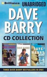 Dave Barry CD Collection : Dave Barry Is Not Taking This Sitting Down, Dave Barry Hits Below the Beltway, Boogers Are My Beat - Dr Dave Barry