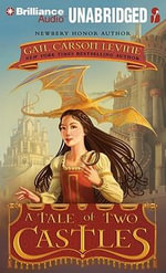 A Tale of Two Castles : Library Edition - Gail Carson Levine