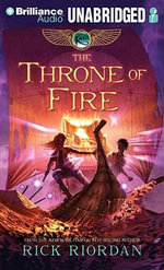 The Throne of Fire : Kane Chronicles - Rick Riordan