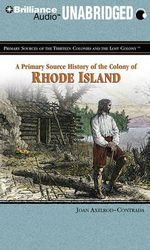 A Primary Source History of the Colony of Rhode Island : Library Edition - Joan Axelrod-Contrada
