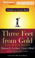 Three Feet from Gold : Turn Your Obstacles Into Opportunities - Sharon L Lechter