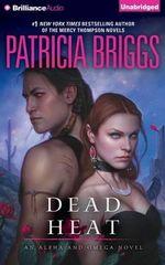 Dead Heat : Alpha and Omega - Patricia Briggs