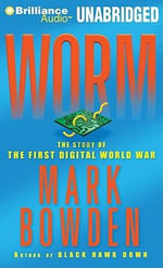 Worm : The First Digital World War - Mark Bowden